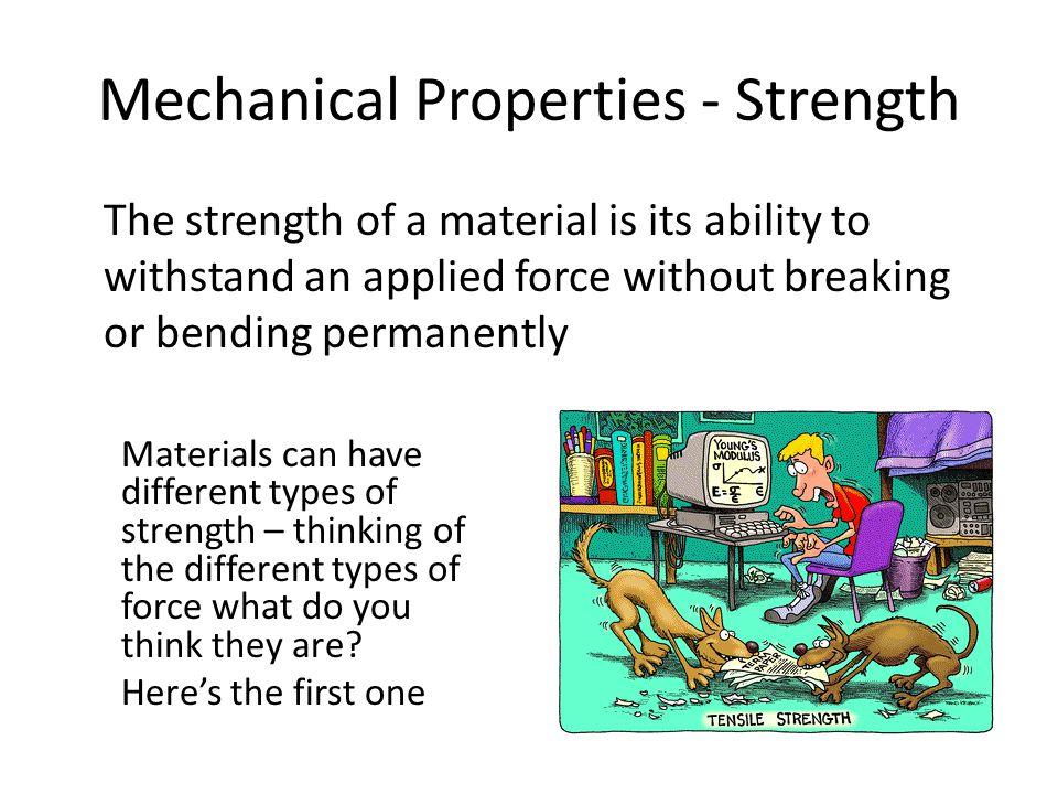 Mechanical Properties - Strength