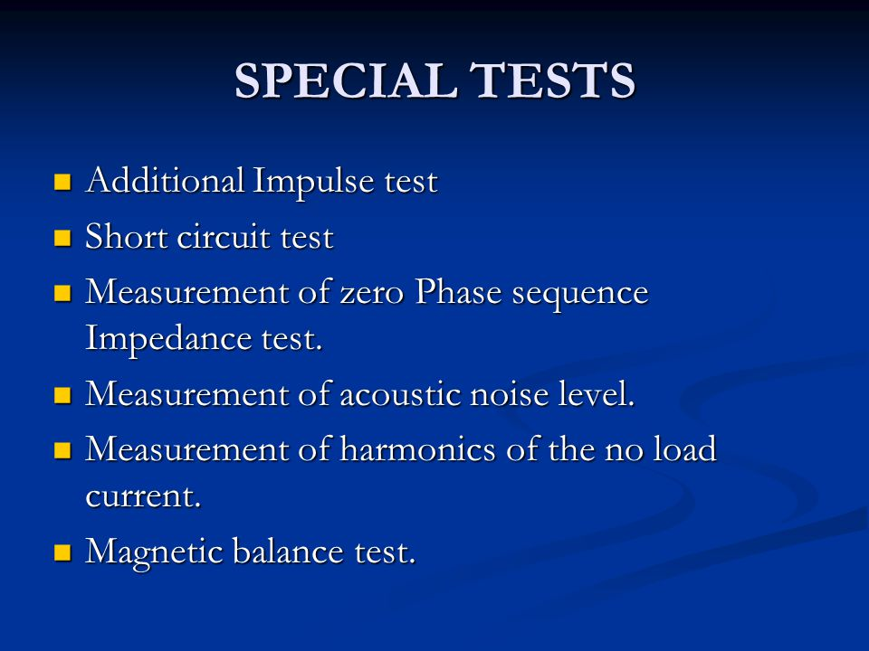 SPECIAL TESTS Additional Impulse test Short circuit test