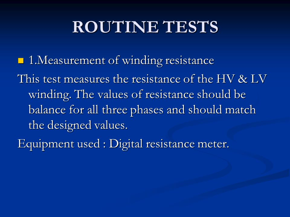 ROUTINE TESTS 1.Measurement of winding resistance