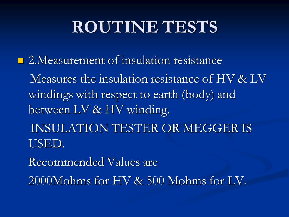 ROUTINE TESTS 2.Measurement of insulation resistance