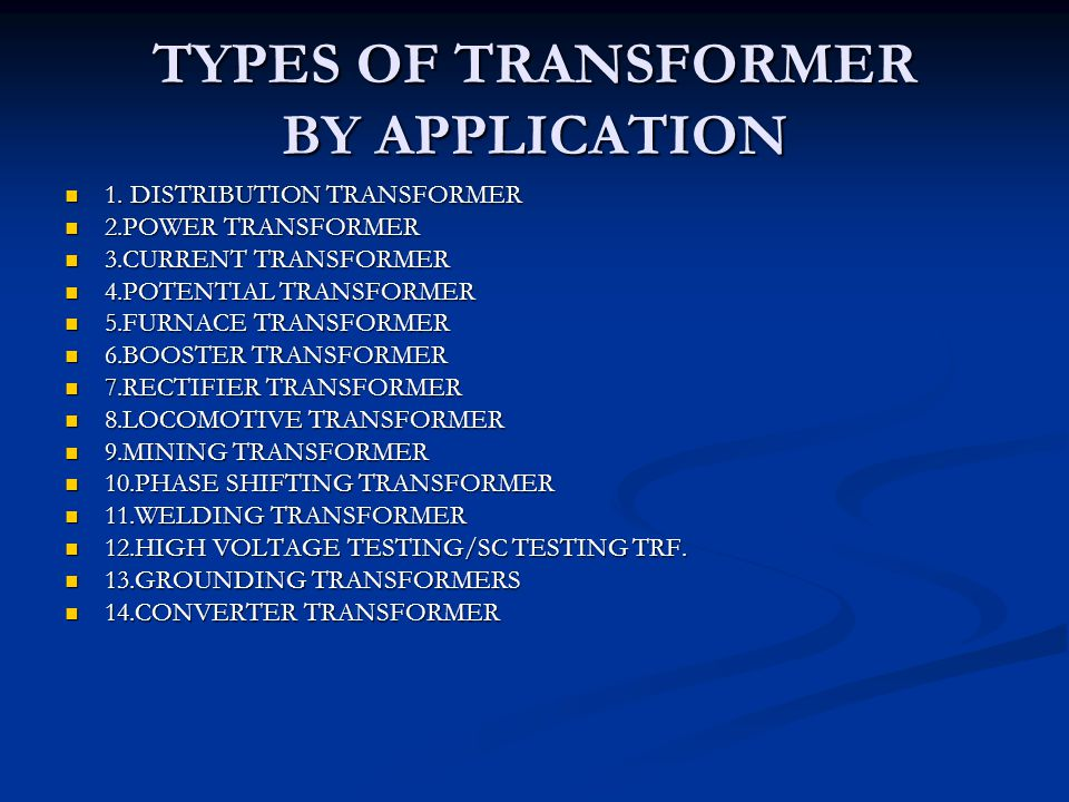 TYPES OF TRANSFORMER BY APPLICATION