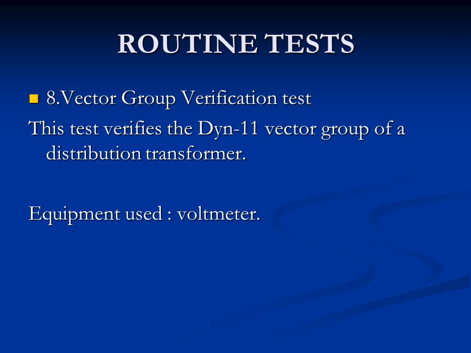 ROUTINE TESTS 8.Vector Group Verification test
