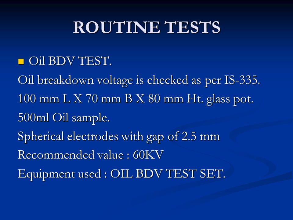 ROUTINE TESTS Oil BDV TEST.