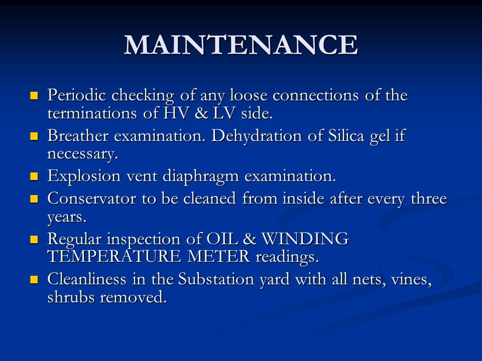 MAINTENANCE Periodic checking of any loose connections of the terminations of HV & LV side.
