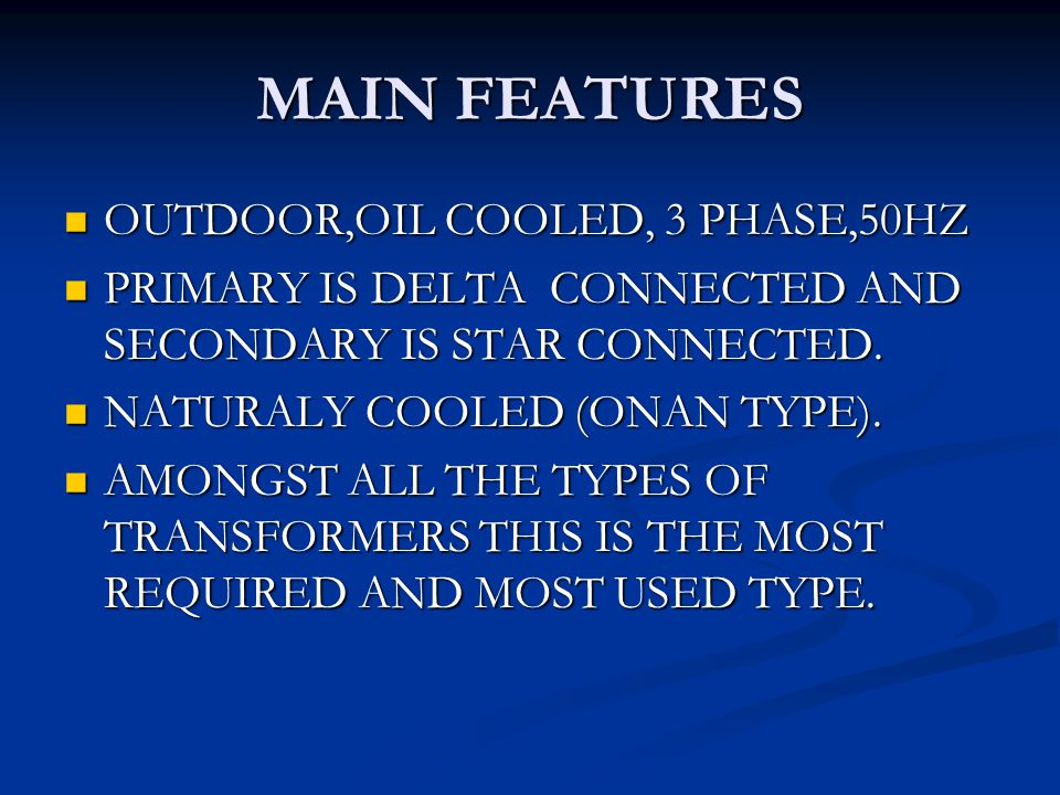 MAIN FEATURES OUTDOOR,OIL COOLED, 3 PHASE,50HZ