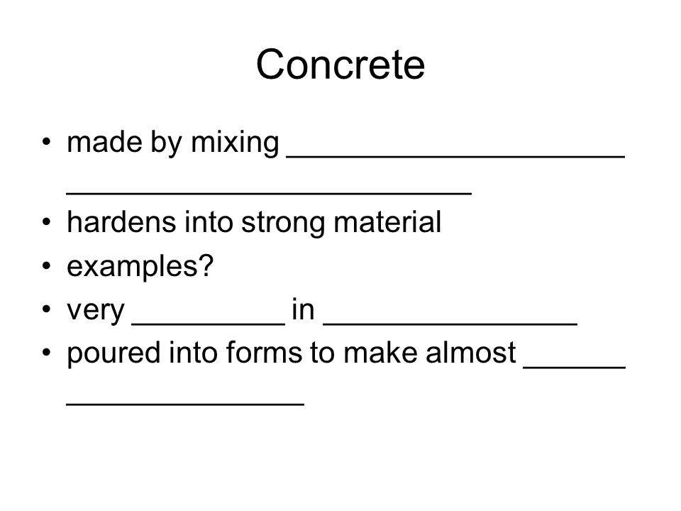 Concrete made by mixing ____________________ ________________________