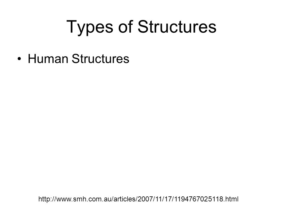 Types of Structures Human Structures