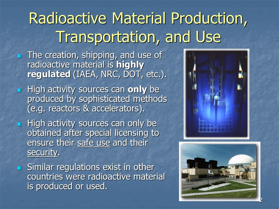 Radioactive Material Production, Transportation, and Use