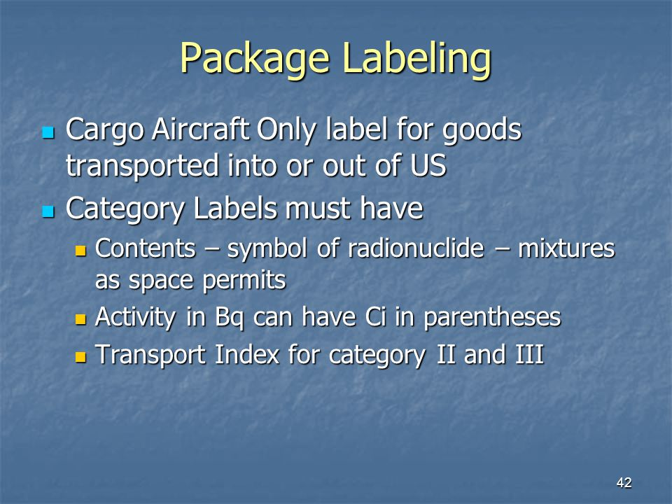 Package Labeling Cargo Aircraft Only label for goods transported into or out of US. Category Labels must have.
