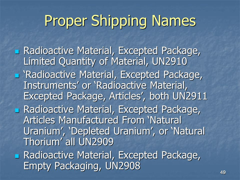 Proper Shipping Names Radioactive Material, Excepted Package, Limited Quantity of Material, UN2910.