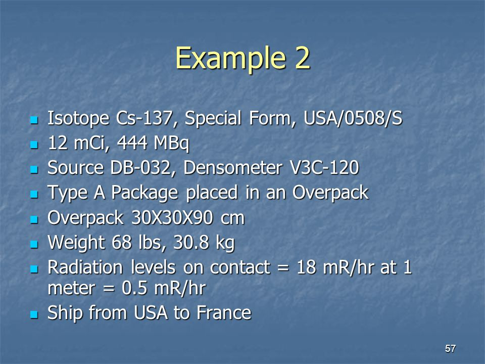 Example 2 Isotope Cs-137, Special Form, USA/0508/S 12 mCi, 444 MBq