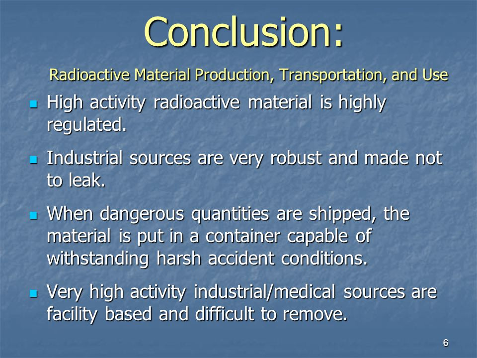 Conclusion: Radioactive Material Production, Transportation, and Use