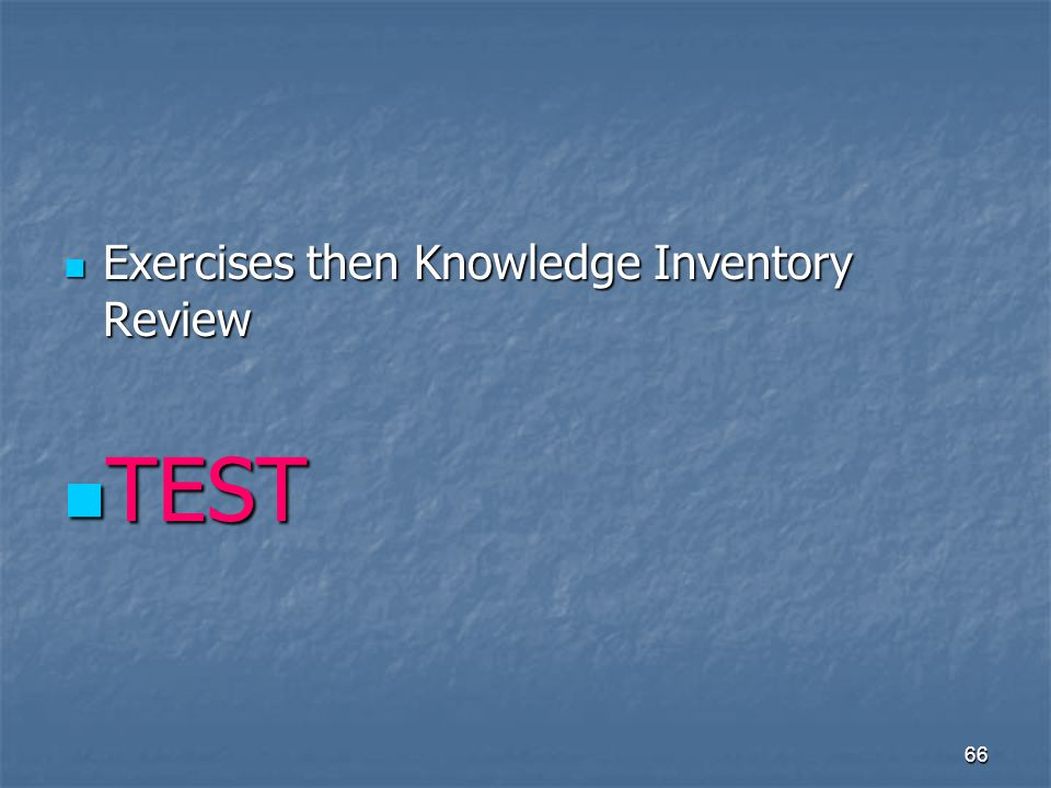 Exercises then Knowledge Inventory Review