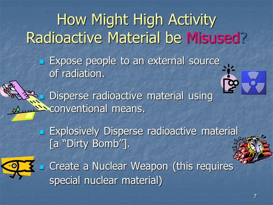 How Might High Activity Radioactive Material be Misused