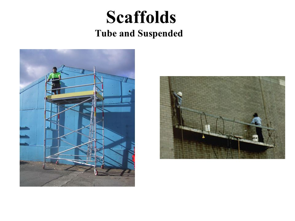 Scaffolds Tube and Suspended