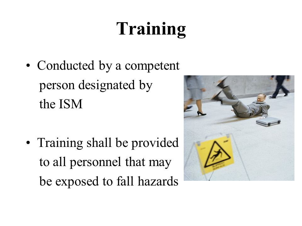 Training Conducted by a competent person designated by the ISM