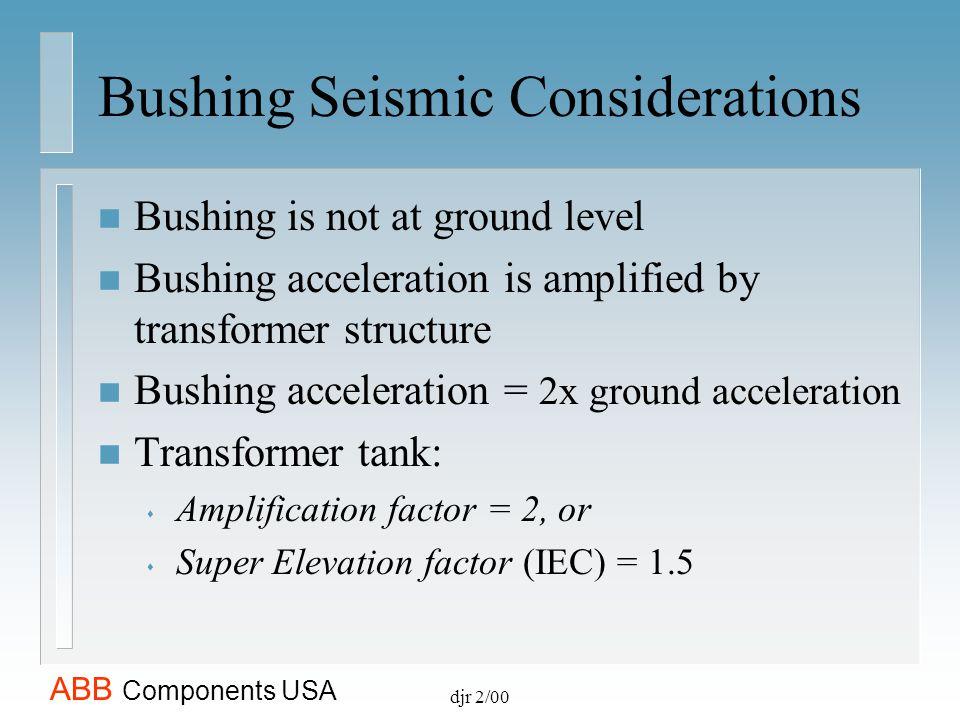 Bushing Seismic Considerations
