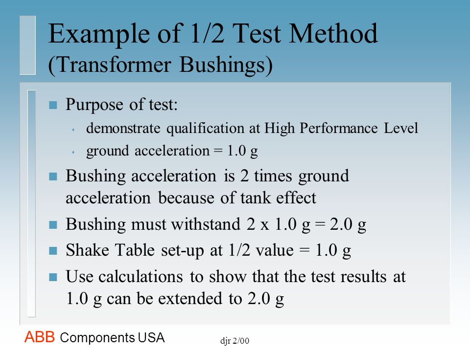 Example of 1/2 Test Method (Transformer Bushings)