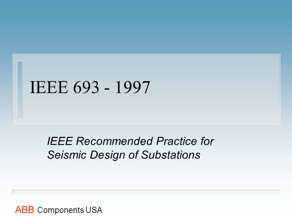 IEEE Recommended Practice for Seismic Design of Substations
