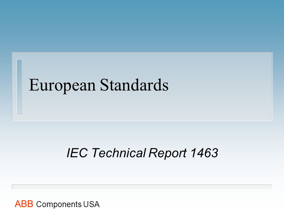European Standards IEC Technical Report 1463