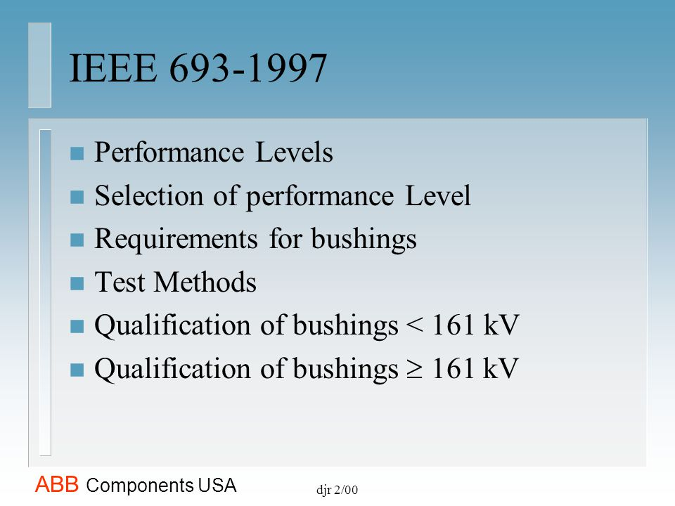 IEEE 693-1997 Performance Levels Selection of performance Level