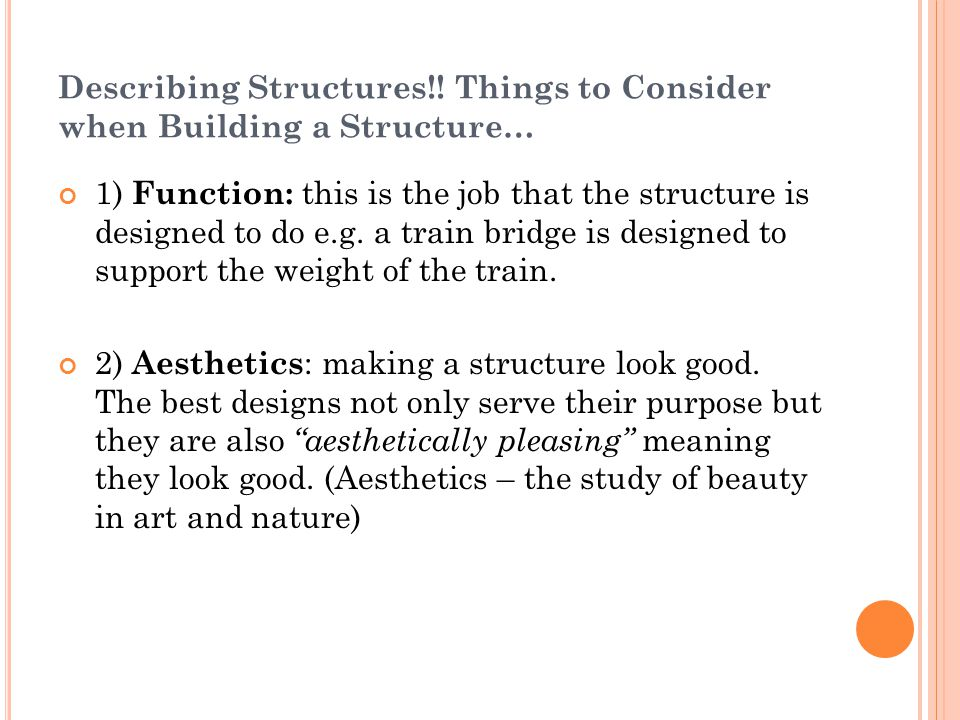 Describing Structures!! Things to Consider when Building a Structure…