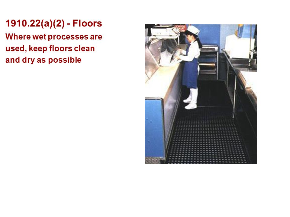 (a)(2) - Floors Where wet processes are used, keep floors clean