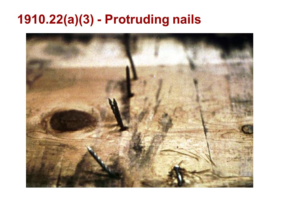 1910.22(a)(3) - Protruding nails