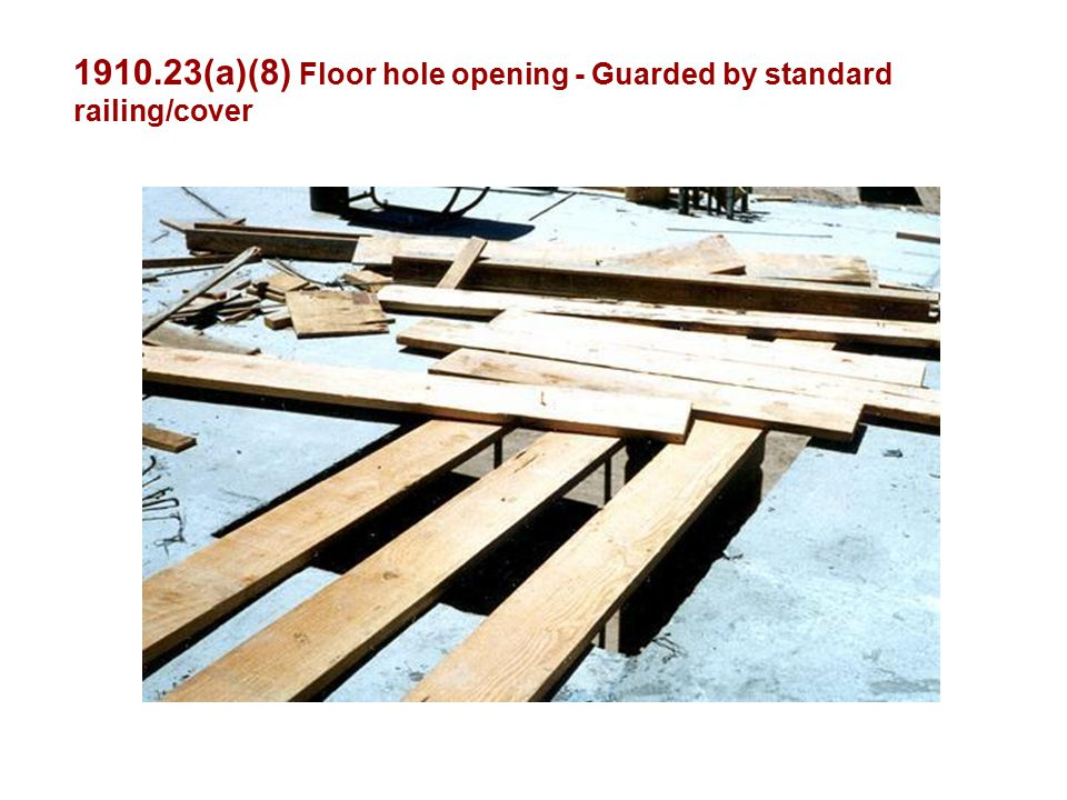 (a)(8) Floor hole opening - Guarded by standard railing/cover