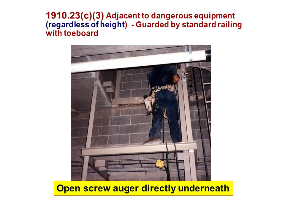 (c)(3) Adjacent to dangerous equipment