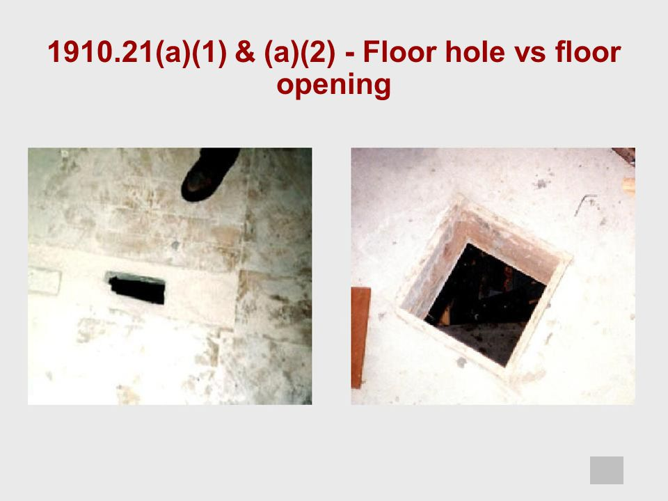 1910.21(a)(1) & (a)(2) - Floor hole vs floor opening