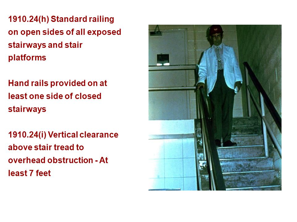 1910.24(h) Standard railing on open sides of all exposed. stairways and stair. platforms. Hand rails provided on at.