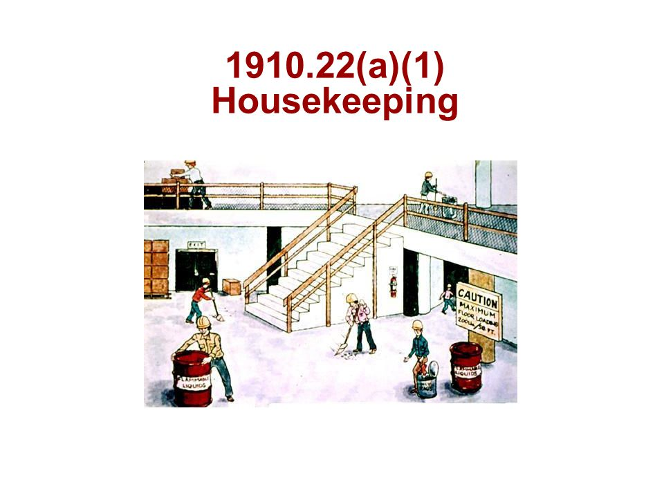 1910.22(a)(1) Housekeeping
