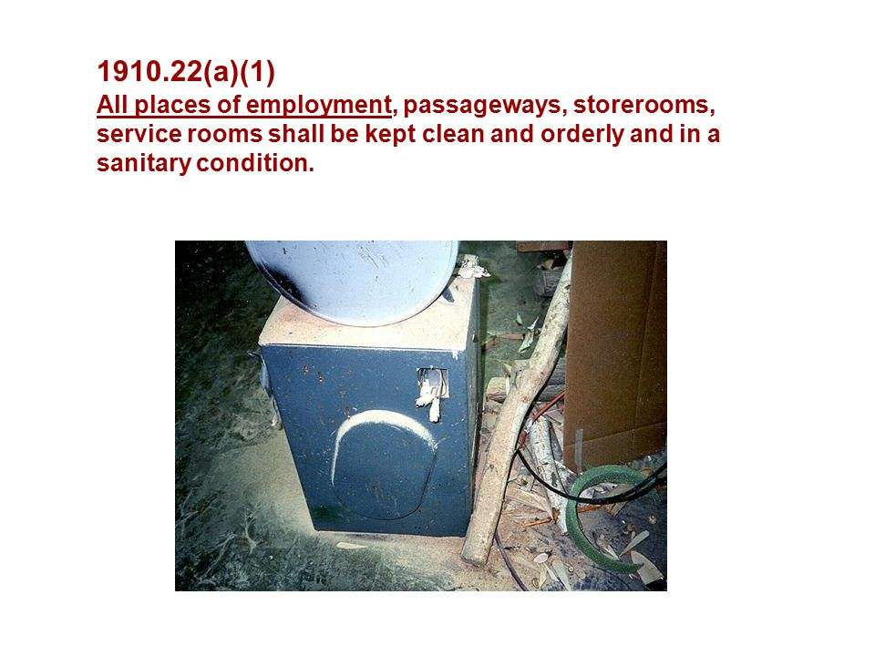 (a)(1) All places of employment, passageways, storerooms,