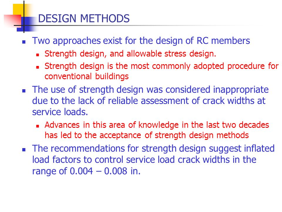 DESIGN METHODS Two approaches exist for the design of RC members