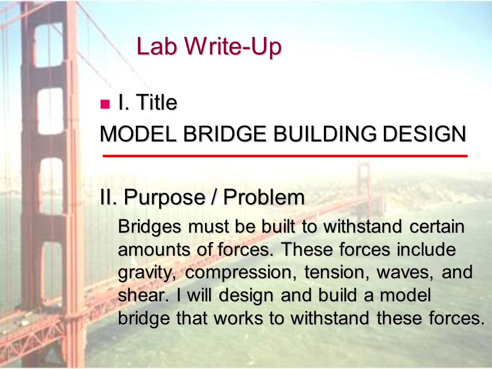 Lab Write-Up I. Title MODEL BRIDGE BUILDING DESIGN