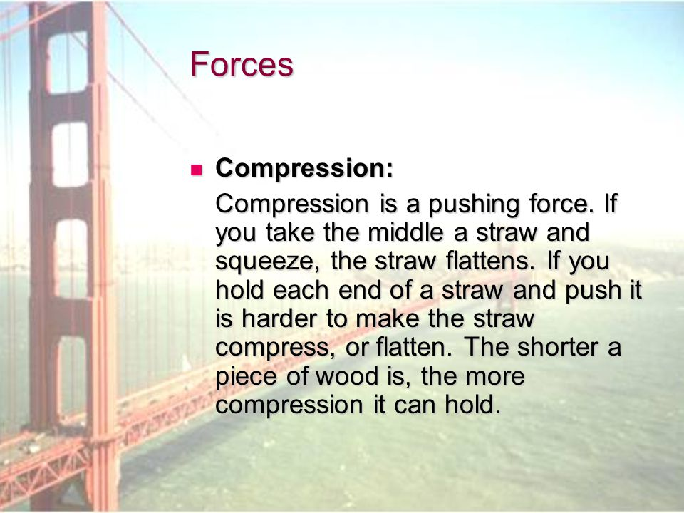 Forces Compression: