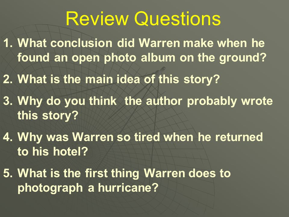 Review Questions What conclusion did Warren make when he found an open photo album on the ground What is the main idea of this story