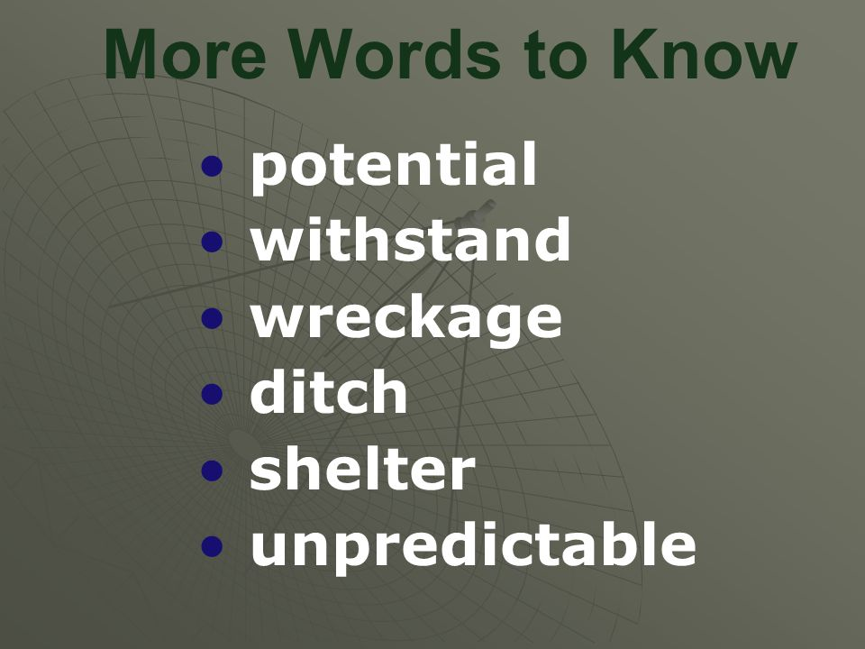 More Words to Know potential withstand wreckage ditch shelter
