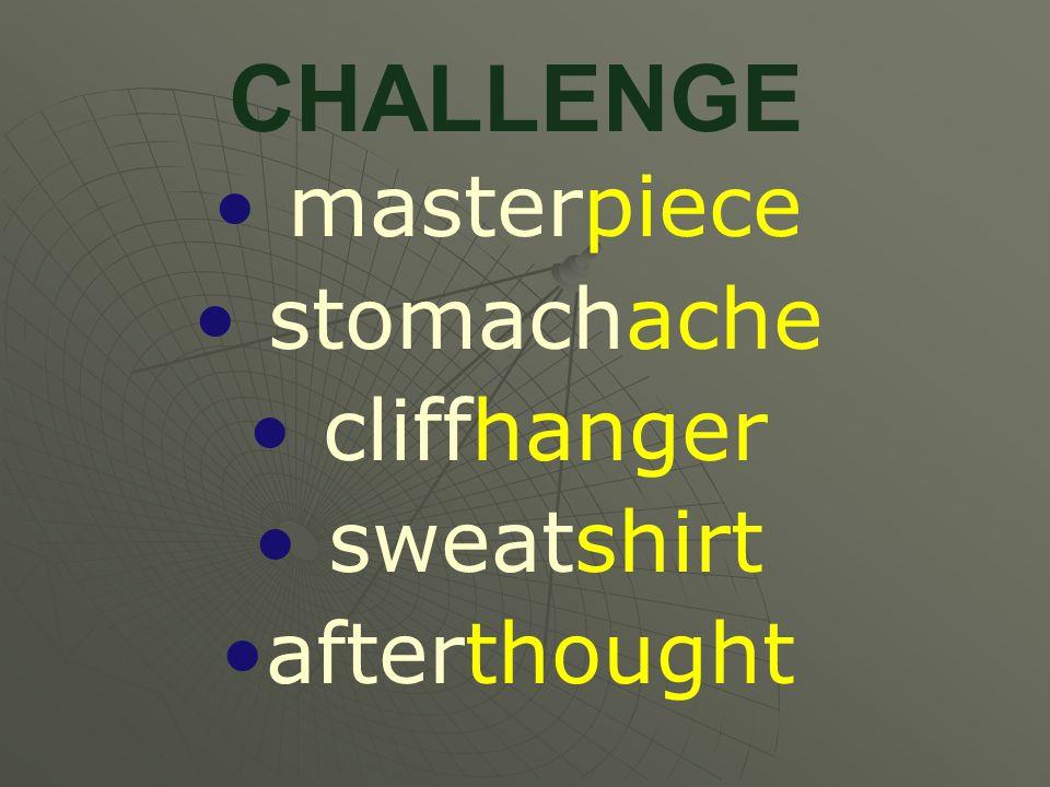 CHALLENGE masterpiece stomachache cliffhanger sweatshirt afterthought