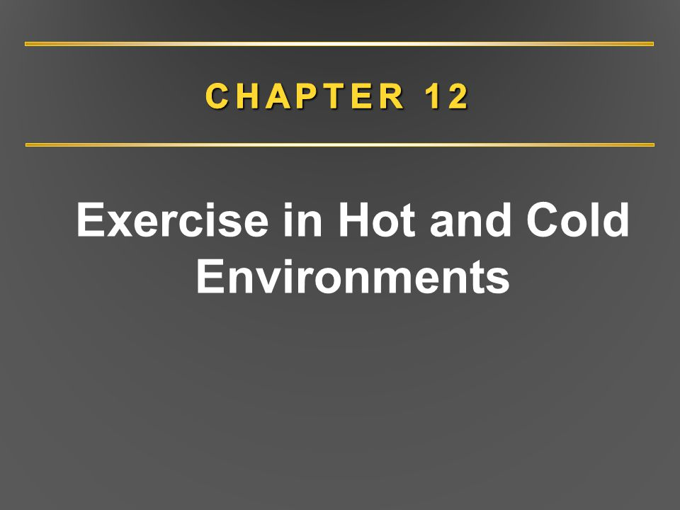 Exercise in Hot and Cold Environments