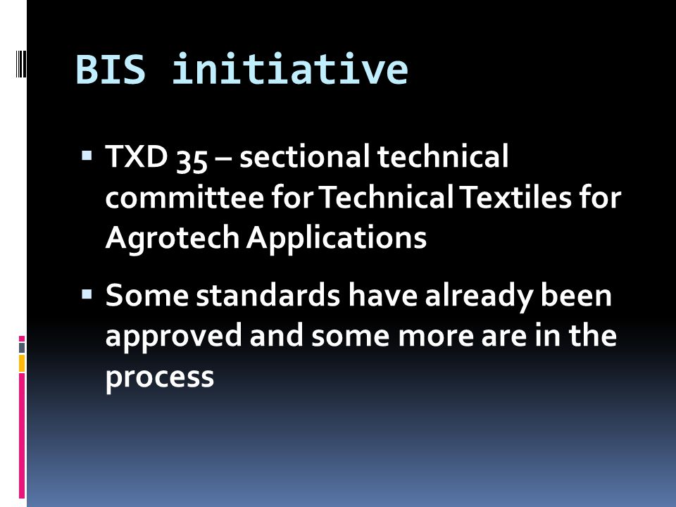 BIS initiative TXD 35 – sectional technical committee for Technical Textiles for Agrotech Applications.
