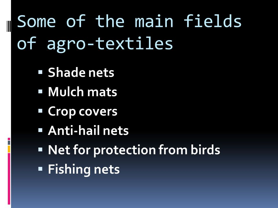 Some of the main fields of agro-textiles