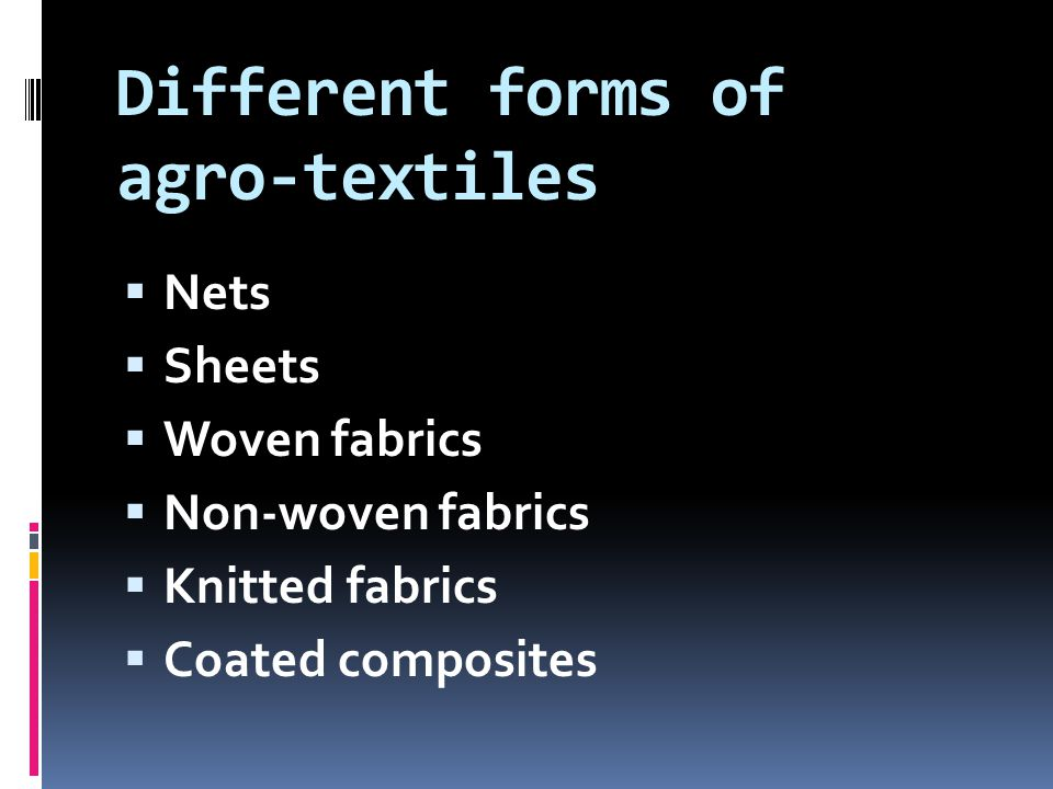 Different forms of agro-textiles