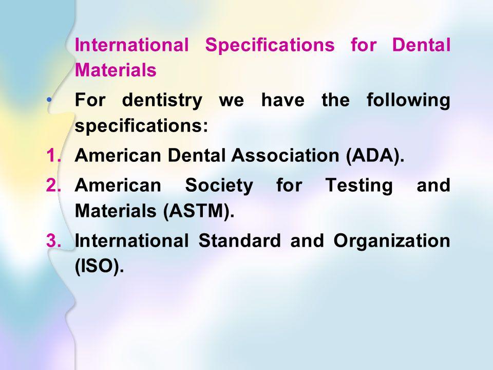 International Specifications for Dental Materials