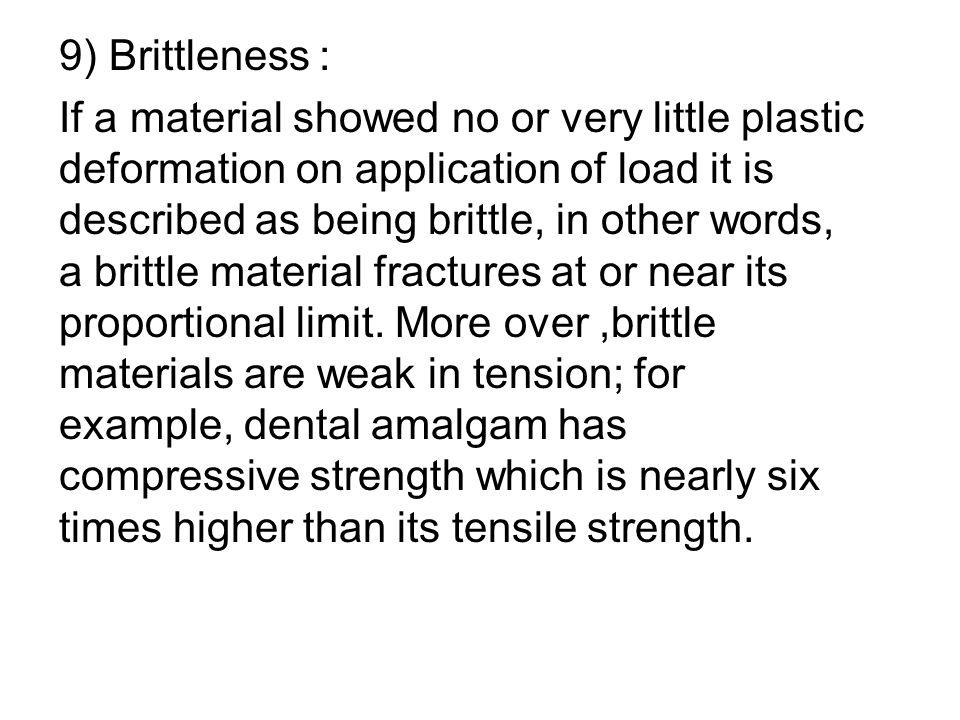 9) Brittleness :