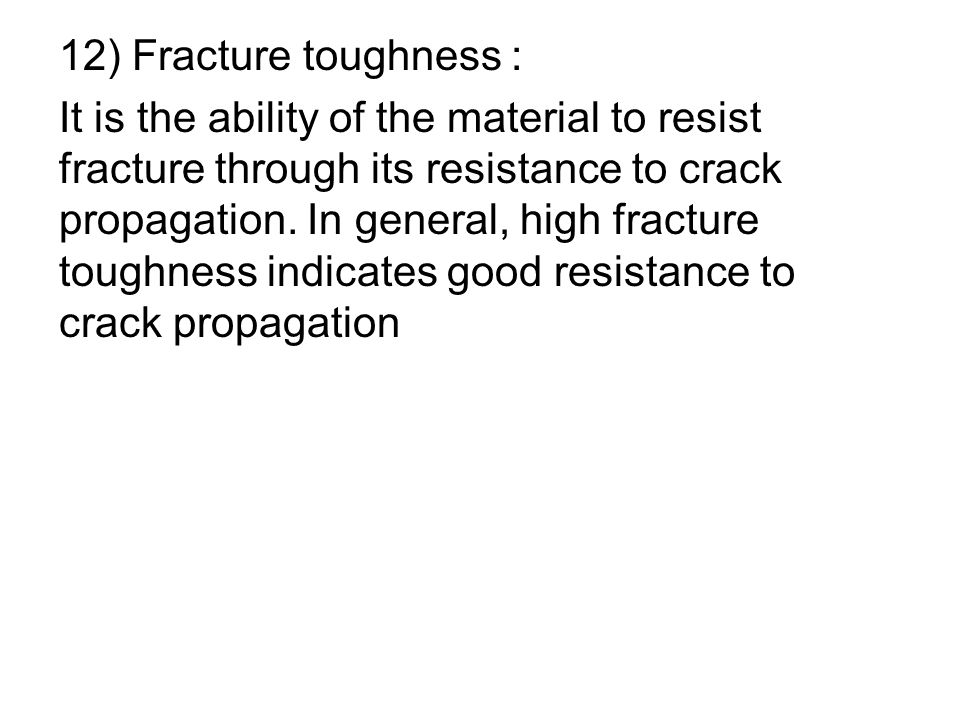 12) Fracture toughness :