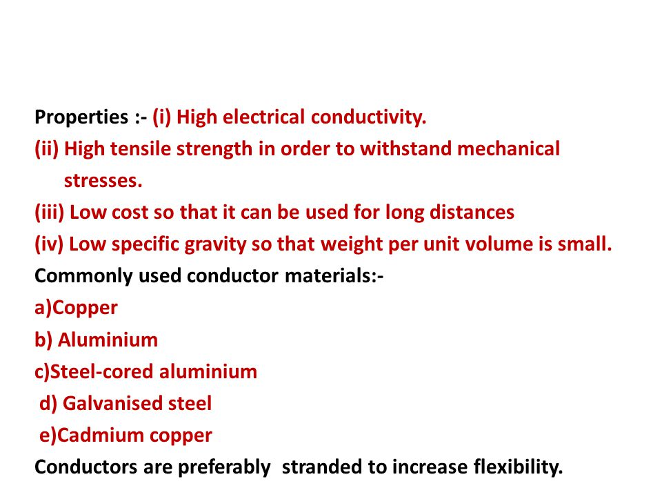 Properties :- (i) High electrical conductivity.
