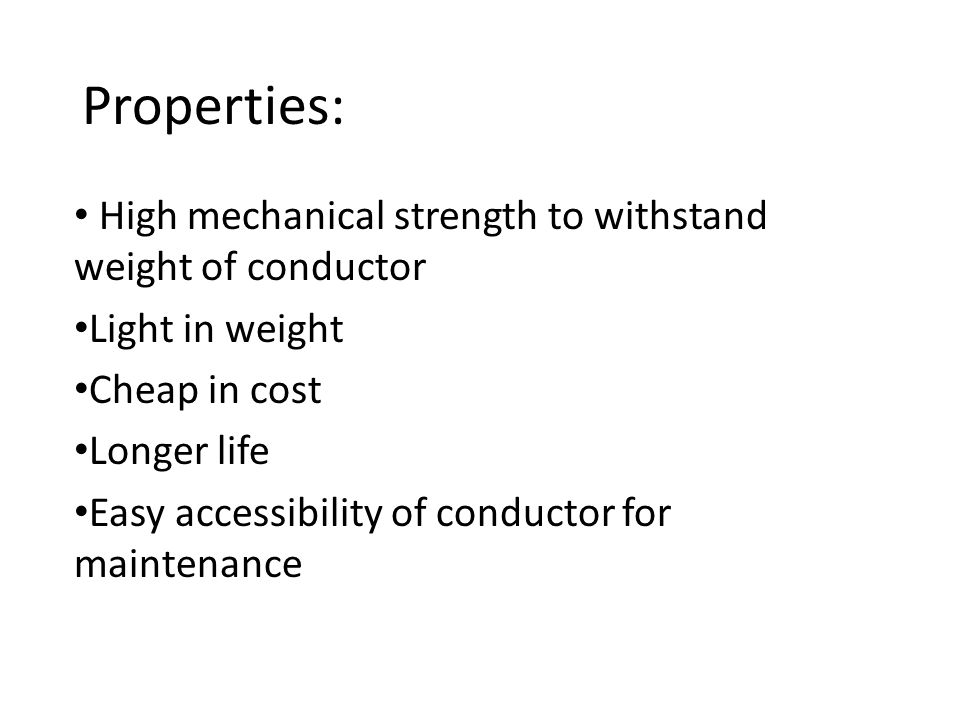 Properties: High mechanical strength to withstand weight of conductor