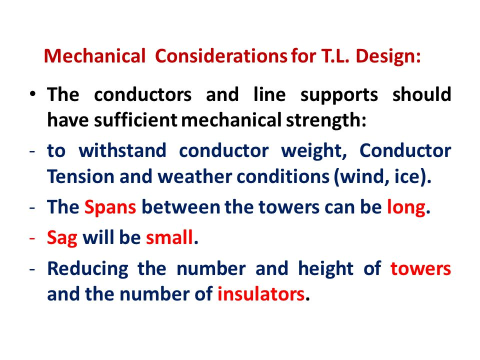Mechanical Considerations for T.L. Design: